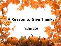 A Reason to Give Thanks Psalm 100