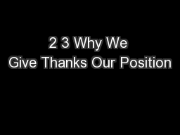 2 3 Why We Give Thanks Our Position