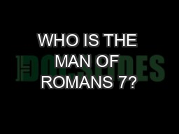 WHO IS THE MAN OF ROMANS 7?