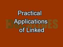 Practical  Applications of Linked