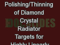 Defect-free Ultra-Rapid Polishing/Thinning of Diamond Crystal Radiator Targets for Highly Linearly