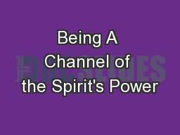 Being A Channel of the Spirit's Power