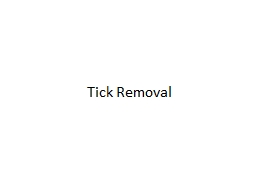 Tick Removal  From the CDC