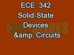 ECE  342 Solid-State Devices & Circuits