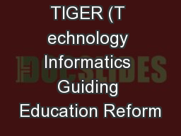 What is TIGER (T echnology Informatics Guiding Education Reform