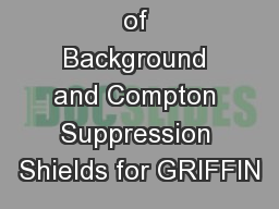 Investigations of Background and Compton Suppression Shields for GRIFFIN