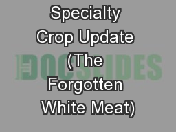 Specialty Crop Update (The Forgotten White Meat)