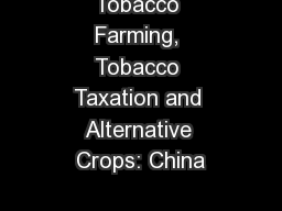 Tobacco Farming, Tobacco Taxation and Alternative Crops: China