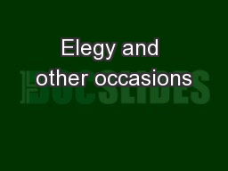 Elegy and other occasions