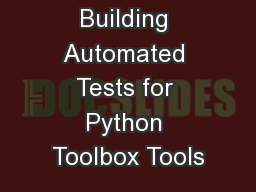 Building Automated Tests for Python Toolbox Tools
