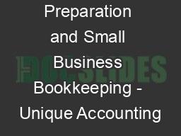 Tax Preparation and Small Business Bookkeeping - Unique Accounting PDF document - DocSlides