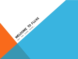 Welcome to FLUXX Not the card game�