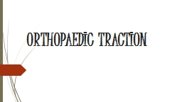 ORTHOPAEDIC  TRACTION Outline