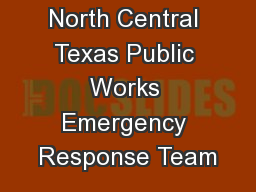 North Central Texas Public Works Emergency Response Team