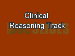 Clinical Reasoning Track