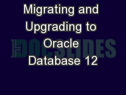 Migrating and Upgrading to Oracle Database 12