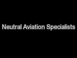 Neutral Aviation Specialists PowerPoint PPT Presentation