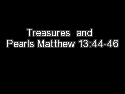 Treasures  and  Pearls Matthew 13:44-46