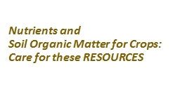Nutrients and Soil Organic Matter for Crops: