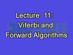 Lecture  11:  Viterbi and Forward Algorithms