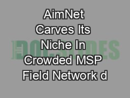 AimNet Carves Its Niche In Crowded MSP Field Network d