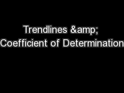 Trendlines & Coefficient of Determination