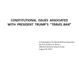 """CONSTITUTIONAL  ISSUES  ASSOCIATED  WITH  PRESIDENT  TRUMP'S  """""""