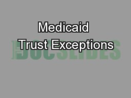 Medicaid Trust Exceptions