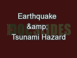 Earthquake & Tsunami Hazard