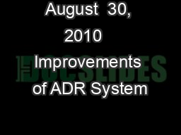 August  30, 2010   Improvements of ADR System PowerPoint PPT Presentation