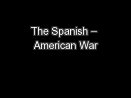 The Spanish – American War
