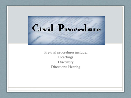 Pre-trial  procedures include: PowerPoint PPT Presentation