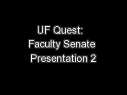 UF Quest:  Faculty Senate Presentation 2