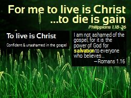 To live is Christ For me to live is Christ