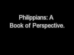 Philippians: A Book of Perspective. PowerPoint PPT Presentation