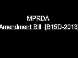 MPRDA Amendment Bill  [B15D-2013]