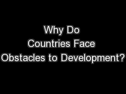 Why Do Countries Face Obstacles to Development?