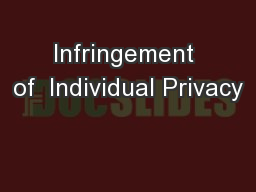 Infringement of  Individual Privacy PowerPoint PPT Presentation