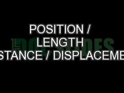 POSITION / LENGTH /DISTANCE / DISPLACEMENT