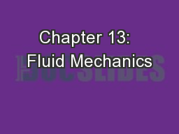 Chapter 13:  Fluid Mechanics PowerPoint PPT Presentation