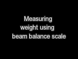 Measuring weight using  beam balance scale