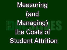 Measuring (and Managing) the Costs of Student Attrition PowerPoint PPT Presentation