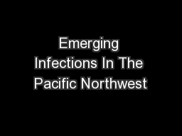 Emerging Infections In The Pacific Northwest
