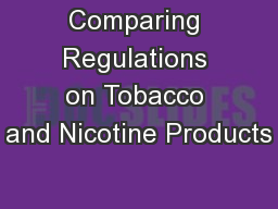 Comparing Regulations on Tobacco and Nicotine Products