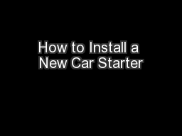 How to Install a New Car Starter