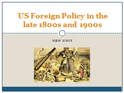 New unit US Foreign Policy in the late 1800s and 1900s