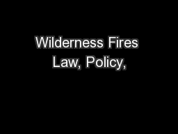 Wilderness Fires Law, Policy,