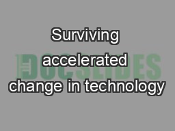 Surviving accelerated change in technology