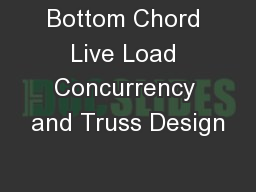 Bottom Chord Live Load Concurrency and Truss Design