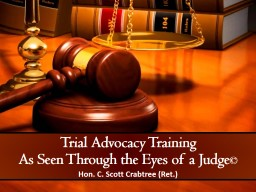 Trial Advocacy Training As Seen Through the Eyes of a Judge PowerPoint PPT Presentation